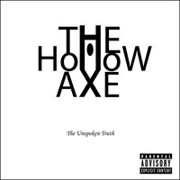 The Unspoken Truth — The Hollow Axe