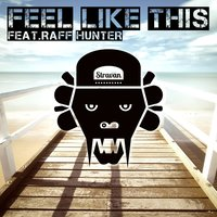 Feel Like This — Stravan, Raff Hunter