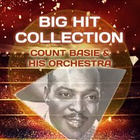 Big Hit Collection — Count Basie & His Orchestra, Count Basie
