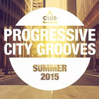 Progressive City Grooves - Summer 2015 — сборник