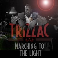 Marching to the Light — Trizzac
