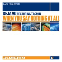 Almighty Presents: When You Say Nothing At All — Deja Vu, Tasmin, Deja Vu featuring Tasmin