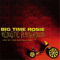 Acoustic Playground — Big Time Rosie