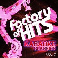 Factory of Hits - Karaoke Classics, Vol. 7 — The Karaoke A-Team