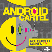 Notorious Saints EP — Android Cartel
