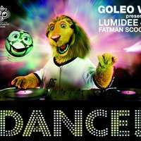 Dance! — Fatman Scoop, Lumidee, Goleo VI
