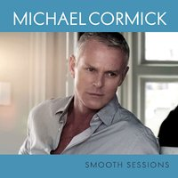 Smooth Sessions — Michael Cormick