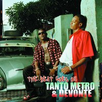 The Beat Goes On — Tanto Metro & Devonte