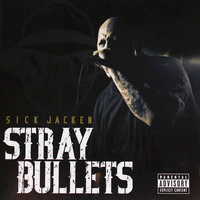 Stray Bullets — Sick Jacken