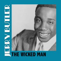 The Wicked Man — Jerry Butler
