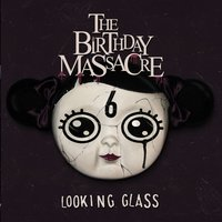 Looking Glass — The Birthday Massacre