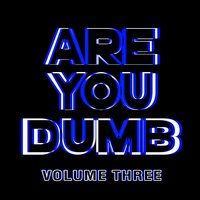 Are You Dumb? Vol. 3 — Jammer