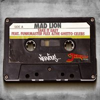 Take It Easy feat. Funkmaster Flex & The Ghetto Celebs - Jaguar Skills Safe Sex Remix — Mad Lion