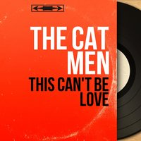 "This Can't Be Love — Sam ""The Man"" Taylor, The Cat Men"