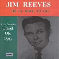 He'll Have To Go — Jim Reeves