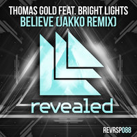Believe — Thomas Gold, Bright Lights