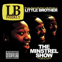 The Minstrel Show — Little Brother