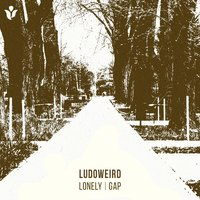Lonely / Gap — Ludoweird