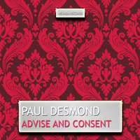 Advise and Consent — Paul Desmond