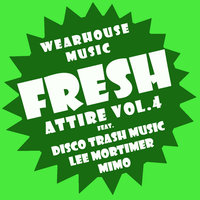 Wearhouse Music presents Fresh Attire Volume 4 — сборник