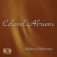 Make A Difference — Colonel Abrams