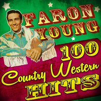 100 Country Western Hits — Faron Young
