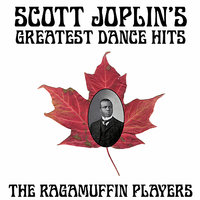 Scott Joplin's Greatest Dance Hits — The Ragamuffin Players
