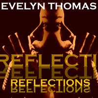 Reflections — Evelyn Thomas