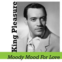 Moody Mood for Love — King Pleasure