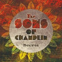 Secret — The Sons Of Champlin