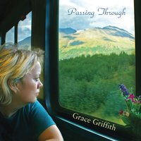 Passing Through — Grace Griffith