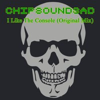 I Like the Console — Chipsound3ad
