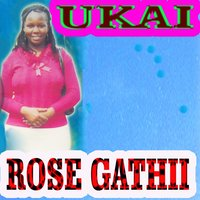 Ukai — Rose Gathii