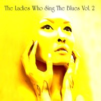 The Ladies Who Sing the Blues, Vol. 2 — Джордж Гершвин