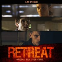 The Retreat: Original Film Soundtrack — Ilan Eshkeri & The London Metropolitan Orchestra