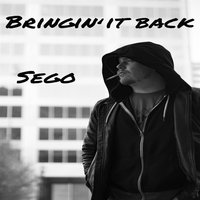 Bringin' It Back — Sego