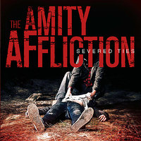 Severed Ties — The Amity Affliction