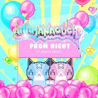 Prom Night — Anamanaguchi