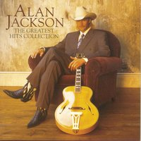 The Greatest Hits Collection — Alan Jackson