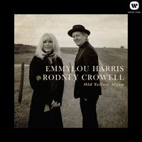 Old Yellow Moon — Emmylou Harris & Rodney Crowell