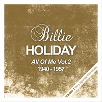 All Of Me Vol. 2 - The Complete Recordings 1940 - 1957 — Billy Holiday