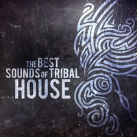 The Best Sounds of Tribal House — сборник