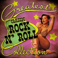 Greatest Classic Rock n' Roll Collection — сборник