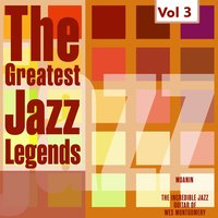 The Greatest Jazz Legends - Art Blakey & The Jazz Messengers, Wes Montgomery, Vol. 3 — Wes Montgomery, Art Blakey, The Jazz Messengers, Art Blakey|The Jazz Messengers|Wes Montgomery