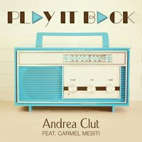 Play It Back — Andrea Clut