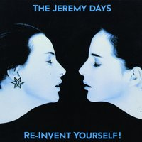 Re-Invent Yourself — The Jeremy Days