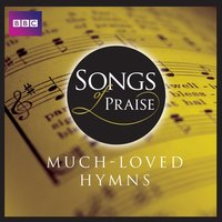 Songs Of Praise: Much Loved Hymns — сборник