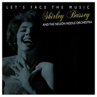 Let's Face the Music — Shirley Bassey | The Nelson Riddle Orchestra