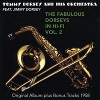 The Fabulous Dorsey in Hi-Fi, Vol. 2 — Jimmy Dorsey, Tommy Dorsey Orchestra