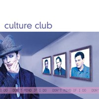Don't Mind If I Do — Culture Club